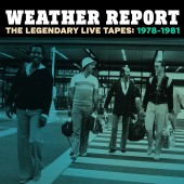 'Weather Report The Legendary Live Tapes: 1978-1981'