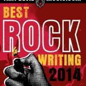 That Devil Music Puts Out 'Best Rock Writing 2014' Anthology